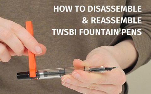 TWSBI三文堂活塞钢笔和真空上墨钢笔拆卸组装指南